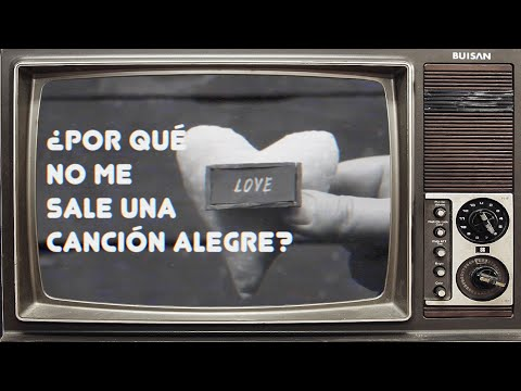 BUISAN & Electrochongo - ¿Por qué no me sale una canción alegre? (Lyric Video)