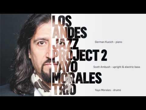 Yayo Morales Trio - Los Andes Jazz Project 2 - Mystic Seven