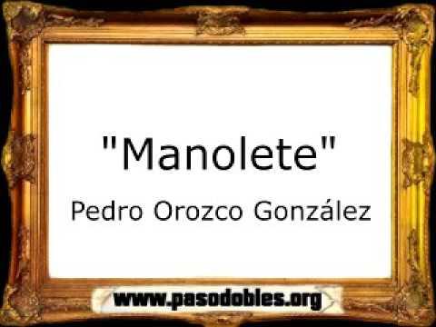 Manolete - Pedro Orozco González [Pasodoble]