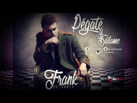 Pegate Y Bailame - Frank EL Santo (Audio Oficial)r