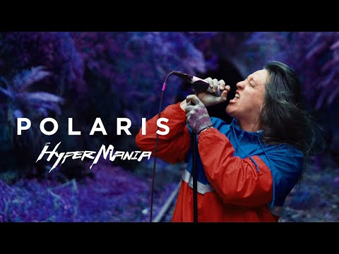 Polaris - HYPERMANIA [Official Music Video]