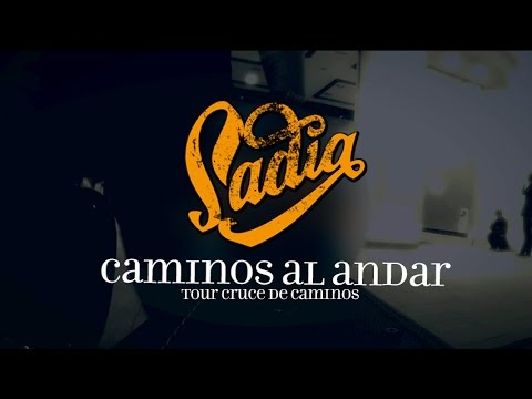 SADIA - CAMINOS AL ANDAR (video promocional, Tour Cruce de caminos)