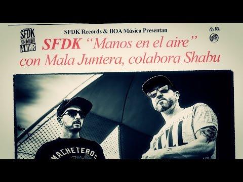 SFDK - MANOS EN EL AIRE con MALA JUNTERA & SHABU (LYRIC VIDEO)