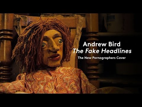"Andrew Bird - ""The Fake Headlines"" (The New Pornographers Cover) (Official Music Video)"