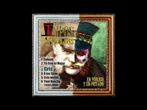 """Tipos Singulares - Album completo """"En Público y en Privado"""" (2017)"""