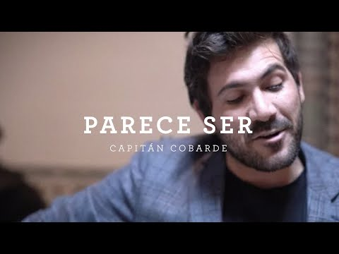 Capitán Cobarde - Parece Ser (Video Oficial)