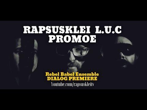 RAPSUSKLEI - PROMOE - LUC feat JAN - (REBEL BABEL) - DIALOG