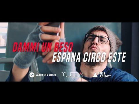 España Circo Este - Dammi un Beso