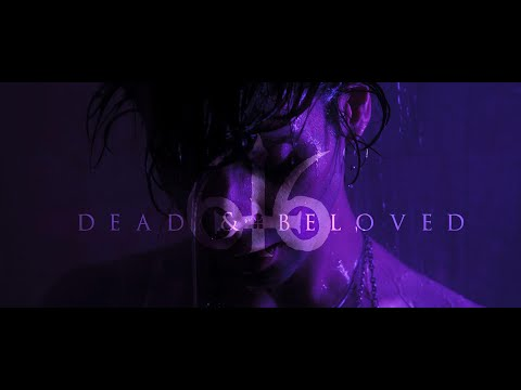 616 - Dead and Beloved (OFFICIAL VIDEO)