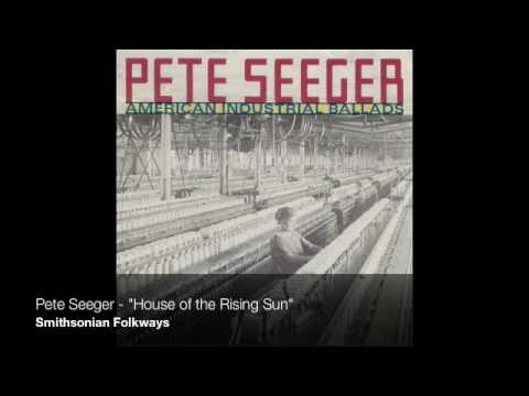"Pete Seeger - ""House of the Rising Sun"""