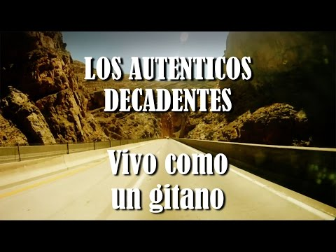 Los Auténticos decadentes - Vivo como un gitano (video oficial)