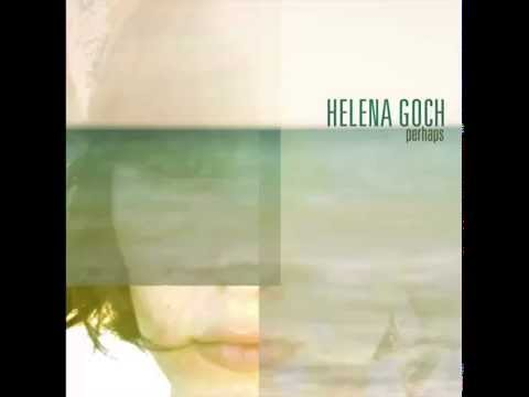HELENA GOCH. 01.Perhaps