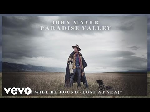 John Mayer - I Will Be Found (Lost At Sea) (Audio)
