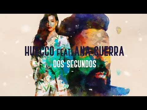 Huecco feat. Ana Guerra - Dos segundos (Lyric Video Oficial)