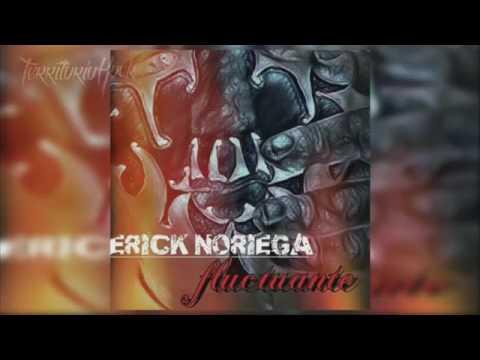 "Erick Noriega ""FLUCTUANTE"""