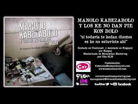 MANOLO KABEZABOLO Y LOS KE NO DAN PIE KON BOLO - Apostando Por El Punk