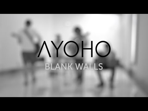 Ayoho - Blank Walls (Official)