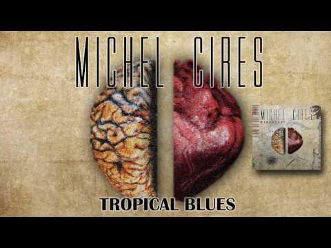 Michel Cires 'Tropical Blues' (Audio)