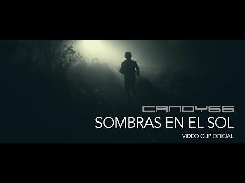 Candy66 - Sombras en el Sol (Video Oficial)
