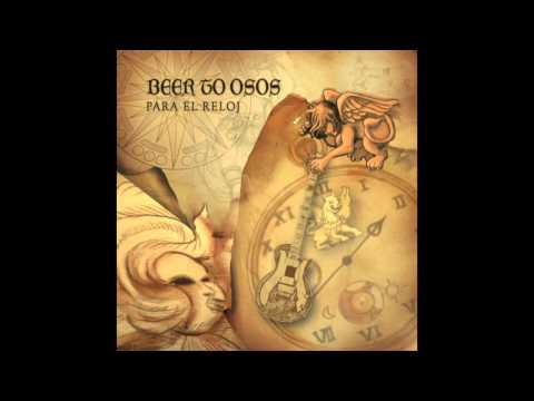 """Beer To Osos - """"Para el Reloj"""" (Para el Reloj, 2015)"""