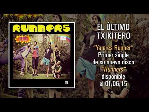 "EL ÚLTIMO TXIKITERO ""Ya Eres Runner"" (Audiosingle)"