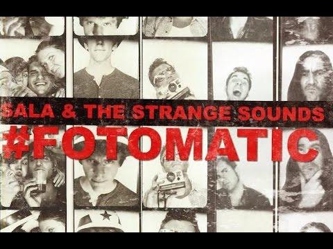 #Fotomatic - Sala & the Strange Sounds