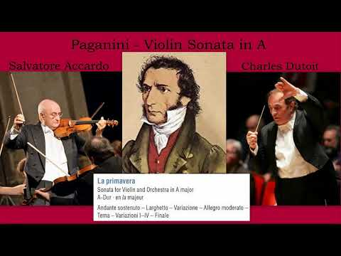Niccolo Paganini: Sonata for Violin and Orchestra in A Major, MS 73, 'La Primavera', S. Accardo