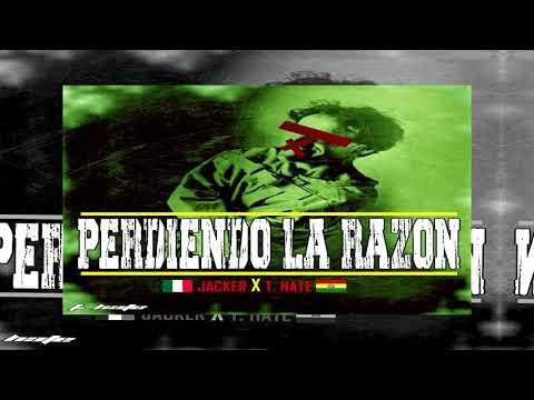 Perdiendo La Razon - Jacker ft T. Hate