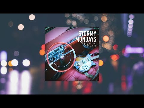 Stormy Mondays - Suitcase Full Of Dreams - lyric video