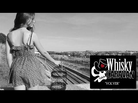 Whisky Caravan - Volver (Videoclip Oficial)