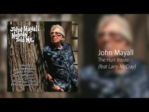 John Mayall - The Hurt Inside (feat. Larry McCray) [Official Audio]