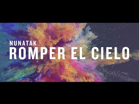Nunatak - Romper el Cielo (Videoclip Oficial)