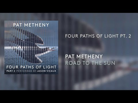 Pat Metheny - Four Paths Light Pt. 2 (Official Audio)