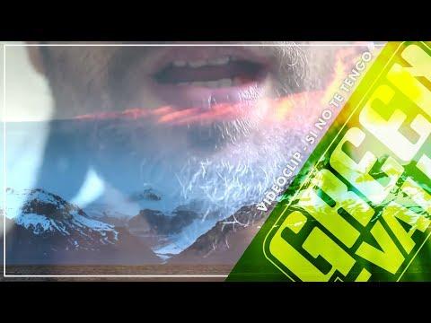 Green Valley - Si No Te Tengo (Videoclip Oficial)