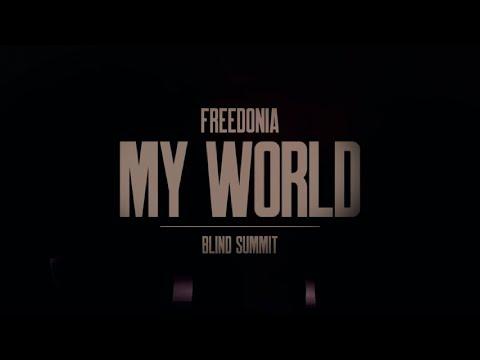 MY WORLD - Freedonia feat Blind Summit