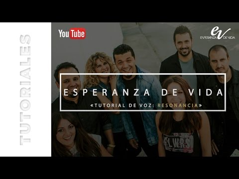 Esperanza de Vida – Tutorial de voz: Resonancia