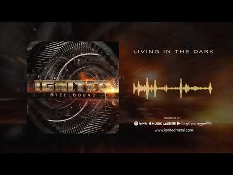 IGNITED - Living in the Dark (Official Visualizer)