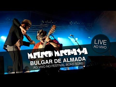 Melech Mechaya - Bulgar De Almada (Live @ Festival Bons Sons)