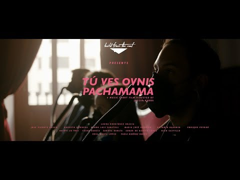 Tú Ves Ovnis - Pachamama (Official Music Short Film)