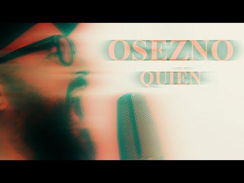 Osezno - Quién (OFFICIAL VIDEO)