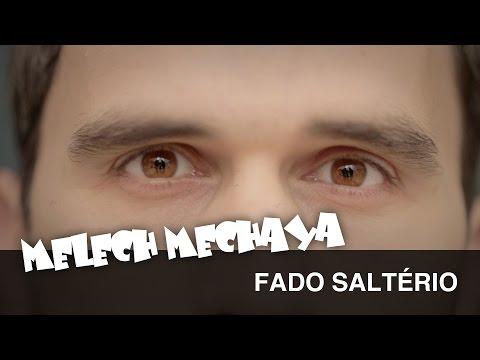 Melech Mechaya - Fado Saltério