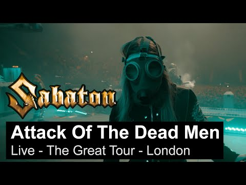 SABATON - The Attack Of The Dead Men (Live - The Great Tour - London)