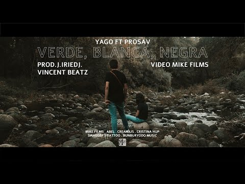 VERDE, BLANCA, NEGRA - YAGO x PROSAV & VINCENT BEATZ (PROD. J.IRIE) [VIDEOCLIP OFICIAL]