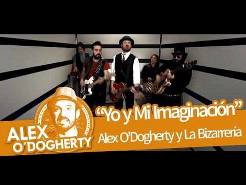 Alex O'Dogherty & La Bizarrería - Yo y Mi Imaginación - Videoclip Oficial