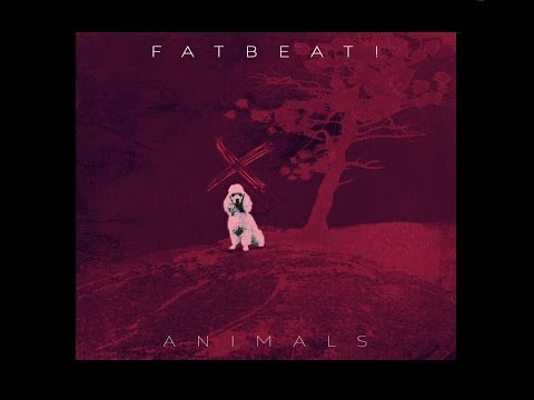"""ANIMALS PART I"" FATBEAT! (Feat. Lorea Aranzasti)"