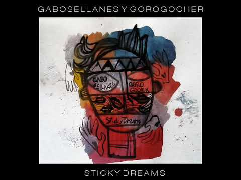 Gabo Sellanes ft. Goro Gocher - Sticky Dreams