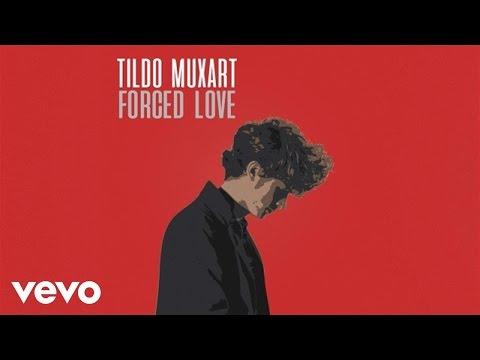 Tildo Muxart - Forced Love (Official Teaser)