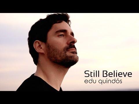 Edu Quindós - Still Believe vídeo oficial (Still Believe 2016)