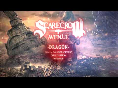 Scarecrow Avenue | Dragón (feat. Willy Ktulu)
