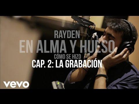 Rayden - Cómo Se Hizo en Alma y Hueso. Capítulo 2: La Grabación